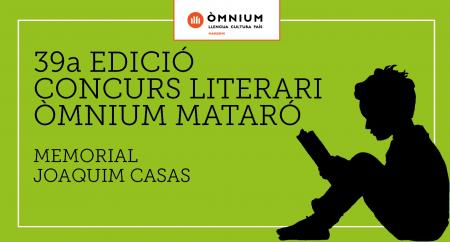 39a EDICIÓ CONCURS LITERARI ÒMNIUM MATARÓ MEMORIAL JOAQUIM CASAS