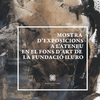 Mostra d'exposicions a l'Ateneu en el Fons d'Art de la Fundació Iluro