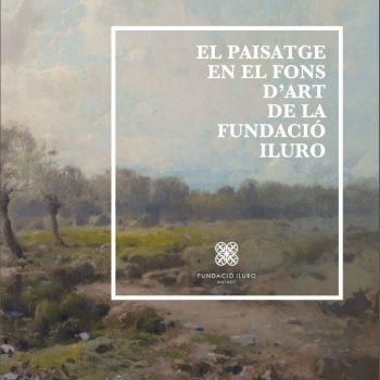 El paisatge en el Fons d'Art de la Fundació Iluro