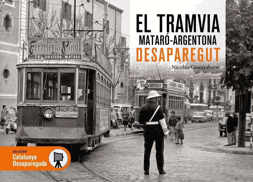 EL TRAMVIA MATARÓ-ARGENTONA DESAPAREGUT