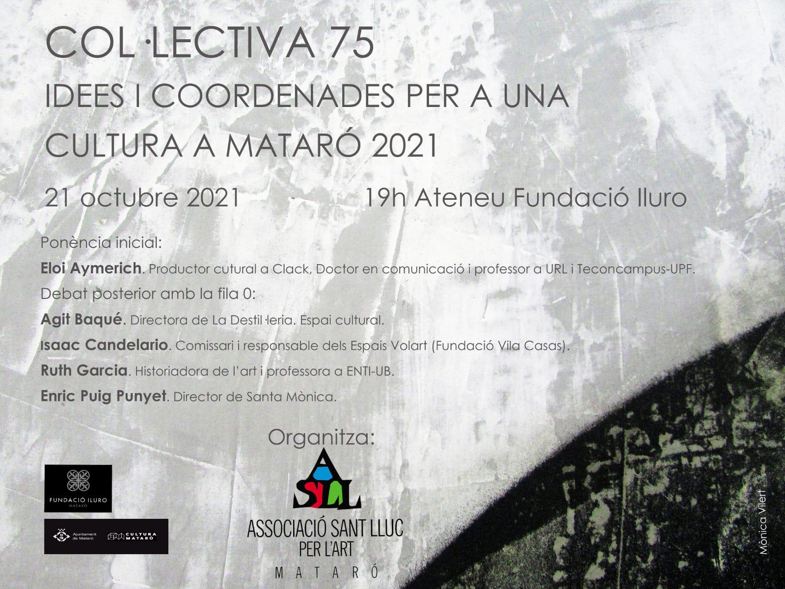 COL·LECTIVA 75: IDEES I COORDENADES PER A UNA CULTURA A MATARÓ